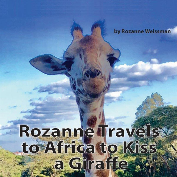 Book Cover - Rozanne Travels to Africa to Kiss a Giraffe
